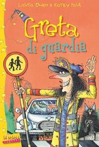 Greta di guardia. Greta la strega