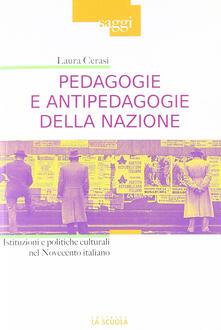 Pedagogie e antipedagogie della nazione. Istituzioni e politiche culturali nel Novecento italiano.pdf