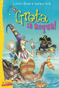 Greta in acqua! Greta la strega
