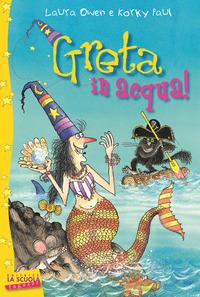 Greta in acqua! Greta la strega - Owen Laura - wuz.it