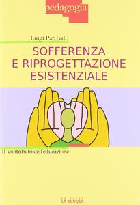 Libro Sofferenza e riprogettazione esistenziale. Il contributo dell'educazione Luigi Pati