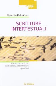 Scritture intertestuali. Riscrivere, imitare, trasformare, interpretare, rispondere