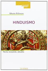 Foto Cover di Hinduismo. Storia, tematiche, attualità, Libro di Alberto Pellissero, edito da La Scuola