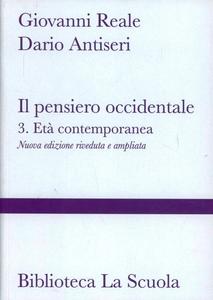 Libro Il pensiero occidentale dalle origini ad oggi. Vol. 3: L'età contemporanea. Giovanni Reale , Dario Antiseri