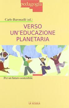 Listadelpopolo.it Verso un'educazione planetaria. Per un futuro sostenibile Image