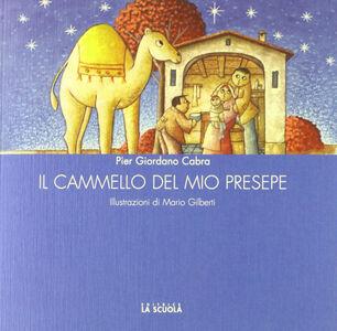Foto Cover di Il cammello del mio presepe, Libro di P. Giordano Cabra, edito da La Scuola