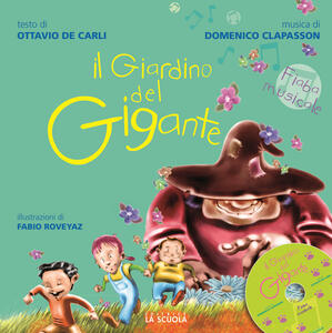 Il giardino del gigante. Fiaba musicale. Con CD Audio