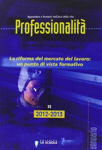 Foto Cover di Professionalità. Riforma del mercato del lavoro: un punto di vista formativo, Libro di  edito da La Scuola