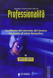 Professionalità. Riforma del mercato del lavoro: un punto di vista formativo