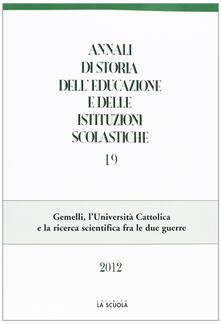 Camfeed.it Annali di storia dell'educazione e delle istituzioni scolastiche (2012). Vol. 19: Gemelli, l'Università Cattolica e la ricerca scientifica fra le due guerre. Image