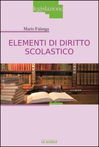 Libro Elementi di diritto scolastico Mario Falanga