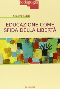 Libro Educazione come sfida della libertà Giuseppe Mari