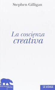 Libro La coscienza creativa Stephen Gilligan