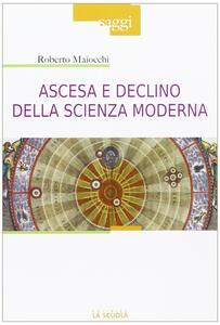 Ascesa e declino della scienza moderna
