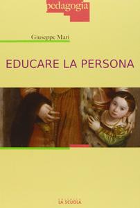 Libro Educare la persona Giuseppe Mari