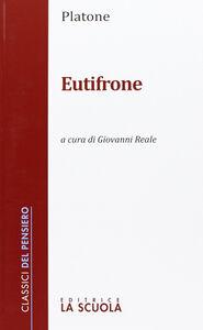 Foto Cover di Eutifrone, Libro di Platone, edito da La Scuola