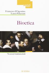 Libro Bioetica. Nozioni fondamentali Francesco D'Agostino , Laura Palazzani