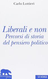 Liberali e non. Percorsi di storia del pensiero politico