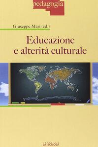 Libro Educazione e alterità culturale Giuseppe Mari