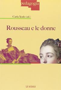 Libro Rousseau e le donne Carla Xodo Cegolon