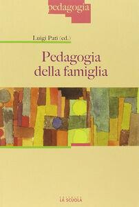 Libro Pedagogia della famiglia