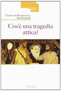 Libro Cos'è una tragedia attica? Ulrich von Wilamowitz Moellendorff
