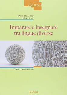 Imparare e insegnare tra lingue diverse. Con DVD - Rosanna Cima,Rita Finco - copertina