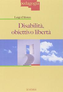 Libro Disabilità: obiettivo libertà Luigi D'Alonzo