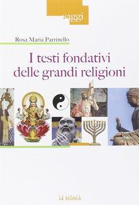 Libro I testi fondativi delle grandi religioni Rosa M. Parrinello
