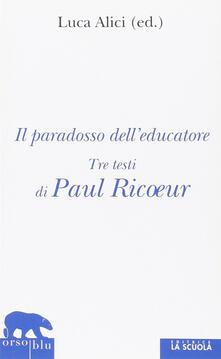 Camfeed.it Il paradosso dell'educatore. Tre testi di Paul Ricoeur Image