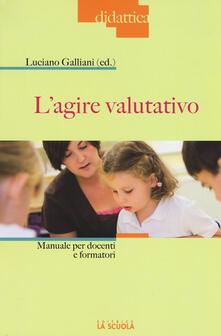 Equilibrifestival.it L' agire valutativo. Manuale per docenti e formatori Image