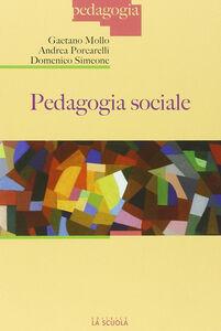 Libro Pedagogia sociale Gaetano Mollo , Andrea Porcarelli , Domenico Simeone
