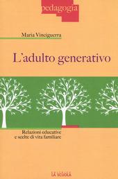 L' adulto generativo. Relazioni educative e scelte di vita familiare