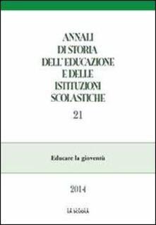 Squillogame.it Annali di storia dell'educazione e delle istituzioni scolastiche (2014). Vol. 21: Educare la gioventù. Image