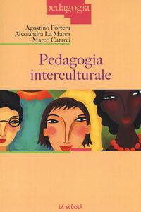 Libro Pedagogia interculturale Agostino Portera , Alessandra La Marca , Marco Catarci