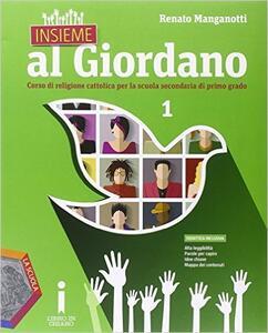 Insieme al Giordano. Palestra competenza. Con Bibbia in classe. Per la Scuola media. Con e-book. Con espansione online. Vol. 1