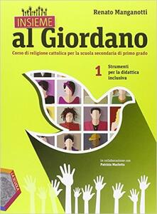 Tegliowinterrun.it Insieme al Giordano. Strumenti per la didattica inclusiva. Per la Scuola media. Vol. 1 Image