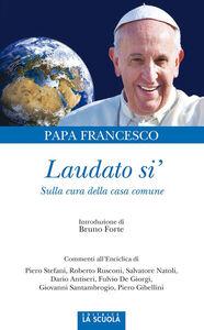 Libro Laudato si'. Sulla cura della casa comune Francesco (Jorge Mario Bergoglio)