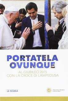 Filmarelalterita.it Portatela ovunque. Al Giubileo 2015 con la croce di Lampedusa Image