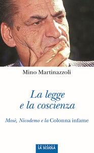 Foto Cover di La legge e la coscienza, Libro di Mino Martinazzoli, edito da La Scuola