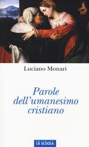 Libro Parole dell'umanesimo cristiano Luciano Monari