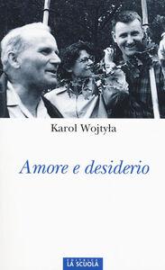 Libro Amore e desiderio Giovanni Paolo II