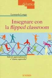 Insegnare con la flipped classroom. Stili di apprendimento e «classe capovolta»