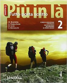 Associazionelabirinto.it Il nuovo Più in là. Tutto porta scritto. Con DVD-ROM. Con e-book. Con espansione online. Vol. 2 Image