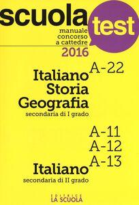 Libro Manuale concorso a cattedre 2016. Italiano-Storia-Geografia A-22, Italiano A11-A12-A13