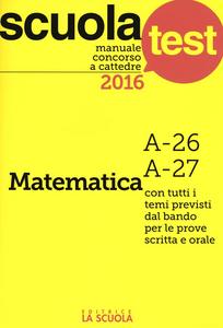 Libro Manuale concorso a cattedre 2016. Matematica A-26, A-27 Luciano Scaglianti