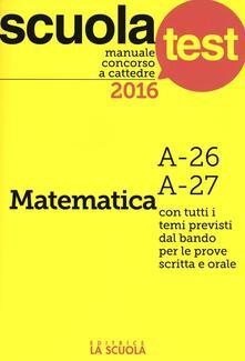 Criticalwinenotav.it Manuale concorso a cattedre 2016. Matematica A-26, A-27 Image
