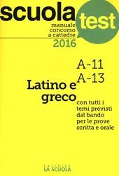 Manuale concorso a cattedre 2016. Latino e greco A11, A13