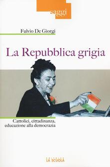 Winniearcher.com La Repubblica grigia. Cattolici, cittadinanza, educazione alla democrazia Image