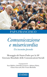 Libro Comunicazione e misericordia. Comunicazione e misericordia. Un incontro fecondo Francesco (Jorge Mario Bergoglio)